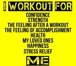I workout for ….