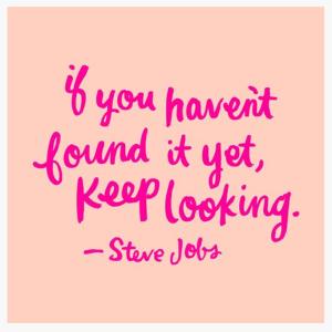 Steve Jobs Quote Keep Looking